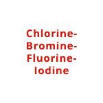 Chlorine-Bromine-Fluorine-Iodine
